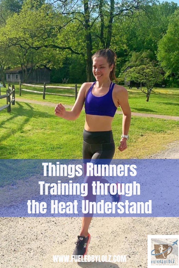 Things Runners Training through the Heat Understand