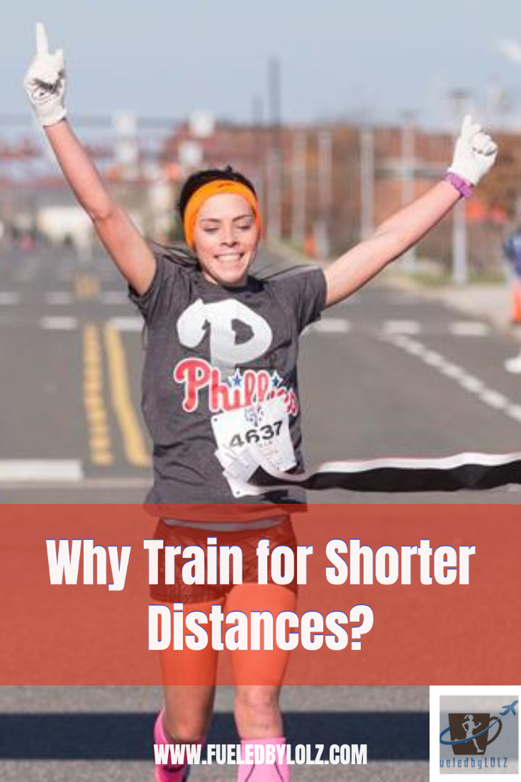 Why Train for Shorter Distances?