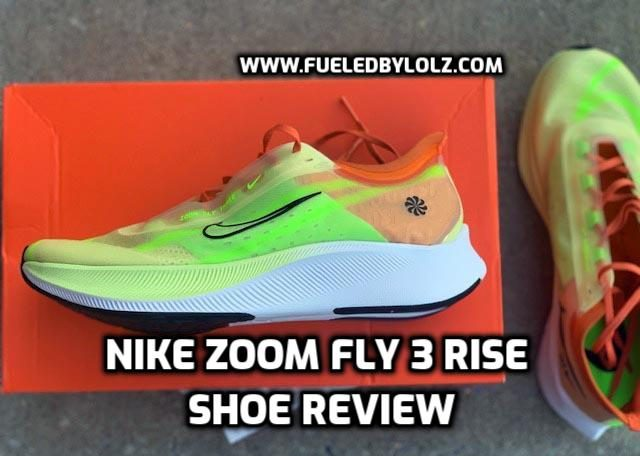Nike Zoom Fly 3 Rise Shoe Review