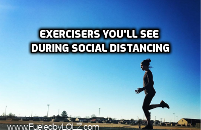 Exercisers Youll See During Social Distancing