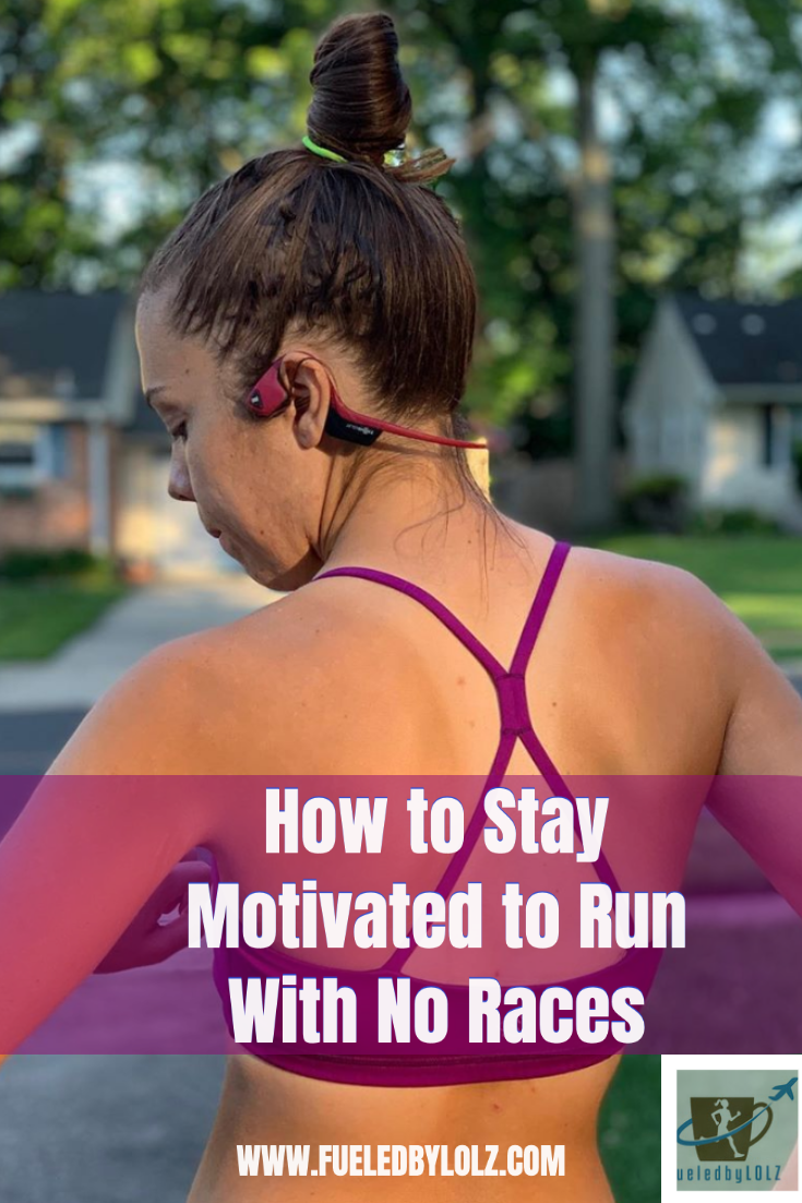 How to Stay Motivated to Run With No Races