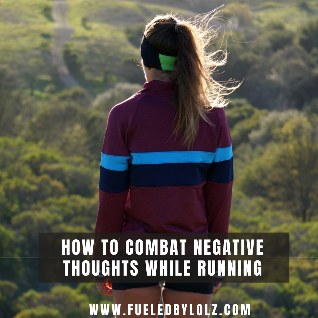 How to Combat Negative Thoughts While Running