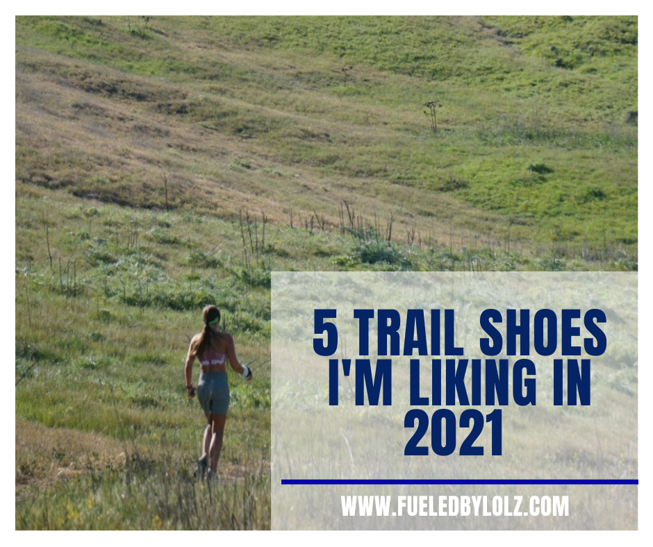 5 Trail Shoes I'm Liking in 2021