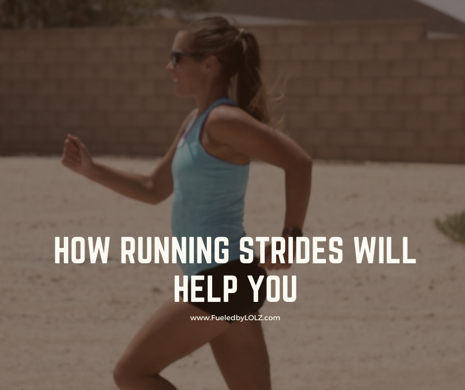 How Running Strides Will Help You