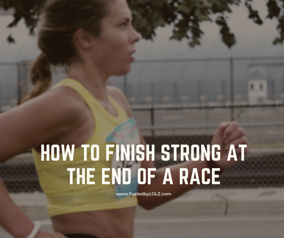 How to Finish Strong at the End of a Race